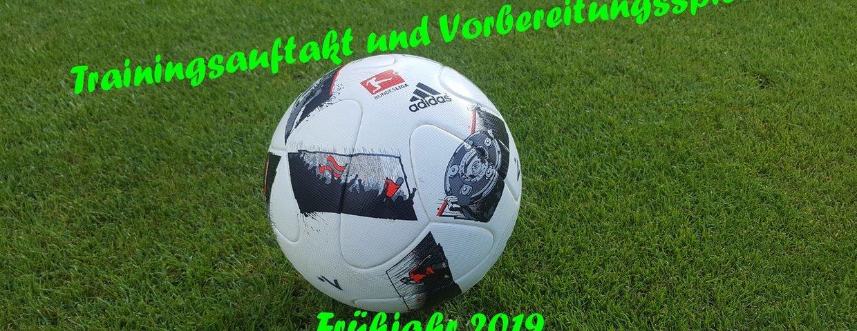 Trainingsauftakt und Vorbereitungsspiele Frühjahr 2019
